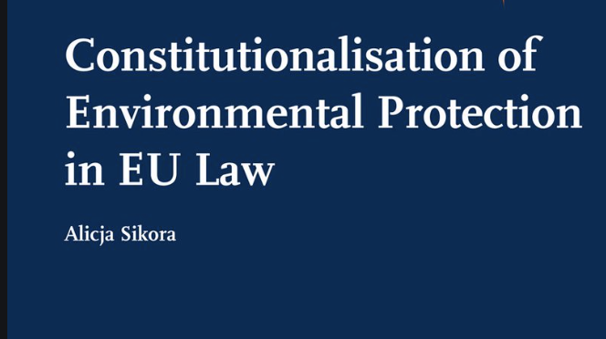 23/11 – The constitutionalisation of Environmental Protection in EU Law – Webinar with A.SIKORA